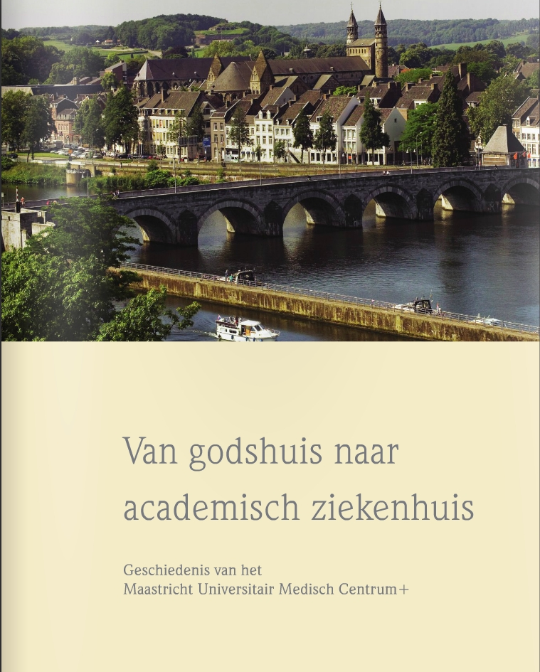 Maastricht Medical History Book edited by prof. Harry Hillen